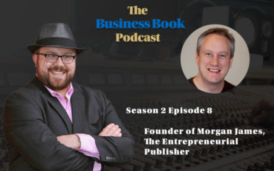 Season 2 Episode 8: Founder of Morgan James, The Entrepreneurial Publisher